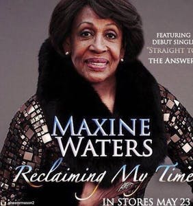 "This gospel rendition of Maxine Waters' ""reclaiming my time"" will take you straight to church"
